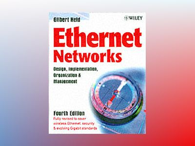 Ethernet Networks: Design, Implementation, Operation,  Management , 4th Edi av Gilbert Held
