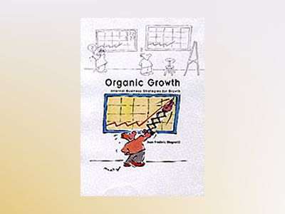 Organic Growth: Cost-Effective Business Expansion from Within av Jean Frédéric Mognetti