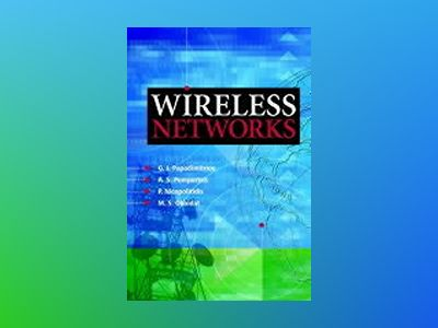 Wireless Networks: Smart Antennas & Adaptive Modulation av G.I. Papadimitriou