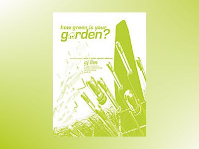 How Green Is Your Garden? av C. J. Lim