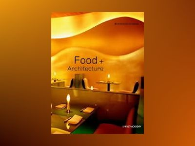 Food + Architecture av Karen A. Franck