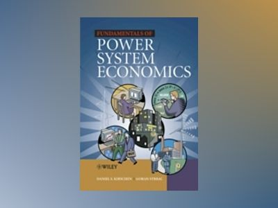 Fundamentals of Power System Economics av Daniel S Kirschen
