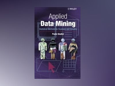 Applied Data Mining: Statistical Methods for Business and Industry av Paolo Giudici