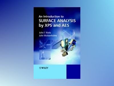 An Introduction to Surface Analysis by XPS and AES av John F. Watts