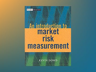 An Introduction to Market Risk Measurement av Kevin Dowd
