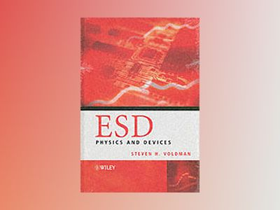 ESD Physics and Devices av Steven Howard Voldman