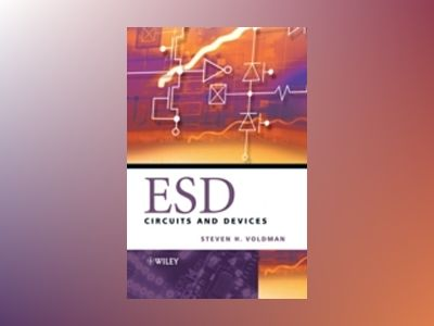 ESD: Circuits and Devices av Steven Howard Voldman