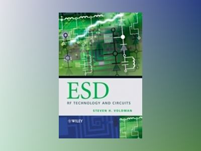 ESD: RF Technology and Circuits av Steven Howard Voldman
