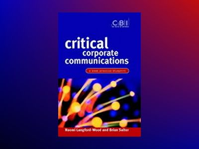 Critical Corporate Communications: A Best Practice Blueprint av Naomi Langford-Wood