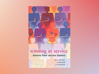 Winning at Service: Lessons from Service Leaders av Waldemar Schmidt
