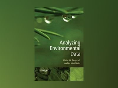 Analyzing Environmental Data av Walter W. Piegorsch