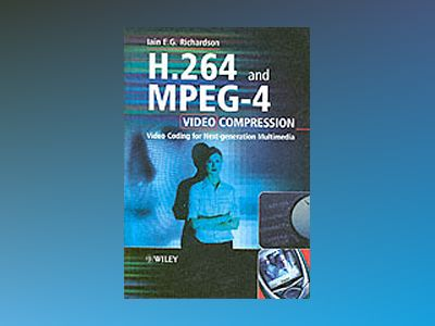 H.264 and MPEG-4 Video Compression: Video Coding for Next-generation Multim av Iain E. G. Richardson