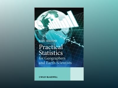 Practical Statistics for Geographers and Earth Scientists av Nigel Walford