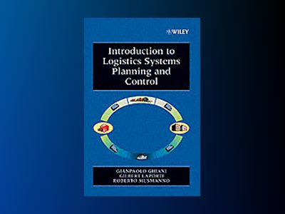 Introduction to Logistics Systems Planning and Control av Gianpaolo Ghiani