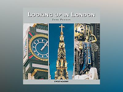 Looking Up in London: London As You Have Never Seen It Before av Jane Peyton