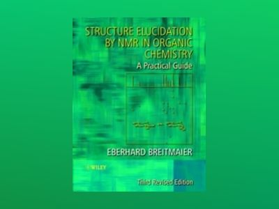 Structure Elucidation by NMR in Organic Chemistry: A Practical Guide, 3rd R av Eberhard Breitmaier
