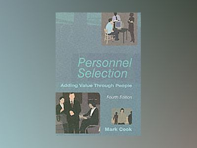 Personnel Selection, 4th Edition av Mark Cook
