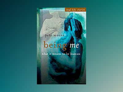 Being Me: What it Means to be Human av Pete Moore