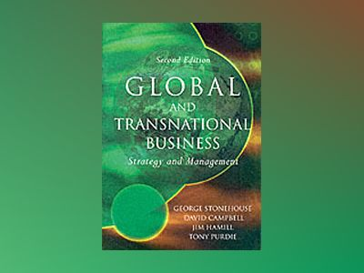 Global and Transnational Business: Strategy and Management, 2nd Edition av George Stonehouse