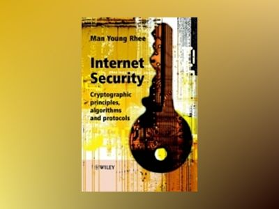 Internet Security: Cryptographic Principles, Algorithms and Protocols av Man Young Rhee