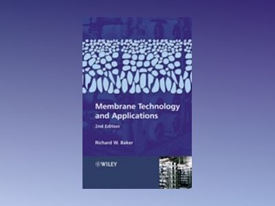 Membrane Technology and Applications, 2nd Edition av Richard Baker