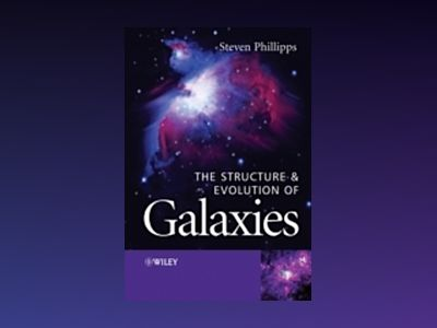 The Structure and Evolution of Galaxies av Steve Phillipps