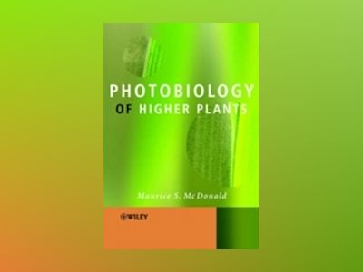 Photobiology of Higher Plants av Maurice S. McDonald