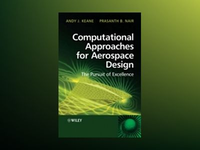 Computational Approaches for Aerospace Design: The Pursuit of Excellence av Andy Keane