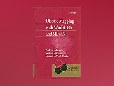 Disease Mapping with WinBUGS & MLwiN av Andrew B. Lawson