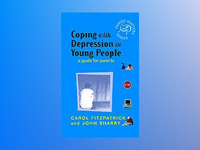 Coping with Depression in Young People: A Guide for Parents av Carol Fitzpatrick
