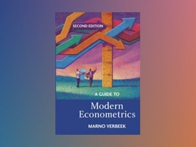 A Guide to Modern Econometrics, Second Edition av Marno Verbeek