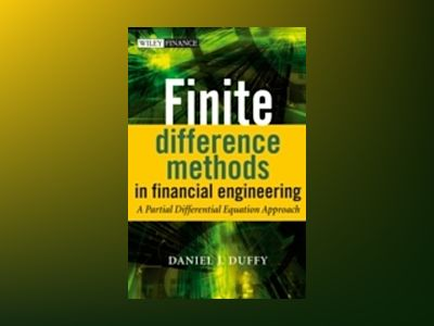 Finite Difference Methods in Financial Engineering: A Partial Differential av Daniel J. Duffy