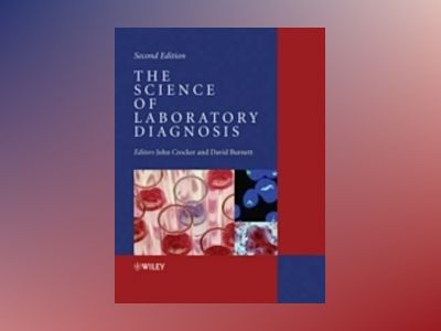The Science of Laboratory Diagnosis, 2nd Edition av David Burnett