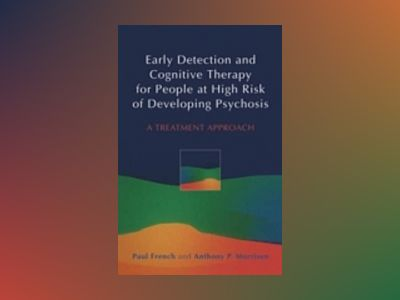 Early Detection and Cognitive Therapy for People at High Risk of Developing av Paul French