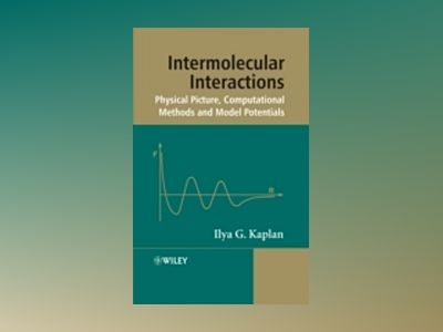 Intermolecular Interactions: Physical Picture, Computational Methods and Mo av Ilya Kaplan