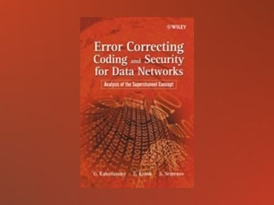 Error Correcting Coding and Security for Data Networks: Analysis of the Sup av Grigorii Kabatiansky