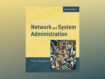 Principles of Network and System Administration, 2nd Edition av Mark Burgess