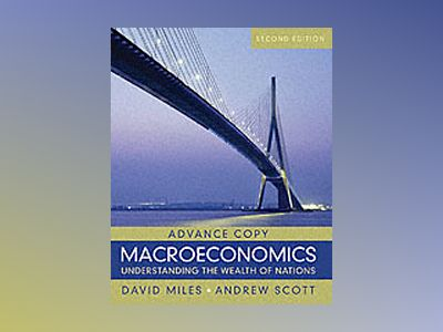 Macroeconomics: Understanding the Wealth of Nations, Second Edition av David Miles