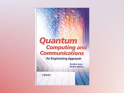 Quantum Computing and Communications: An Engineering Approach av Sandor Imre
