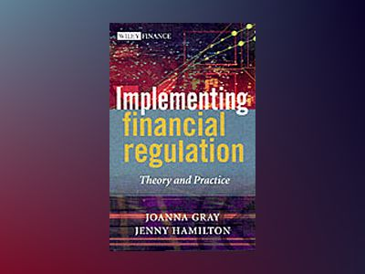 Implementing Financial Regulation: Theory and Practice av Joanna Gray