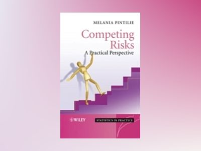 Competing Risks: A Practical Perspective av Melania Pintilie