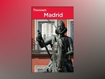 Frommer's Madrid, 4th Edition av Peter Stone