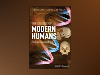 The Origins of Modern Humans av Fred H. Smith