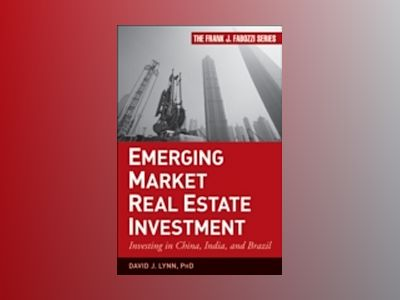 International Real Estate Investment: Investing in China, India, and Brazil av David J. Lynn