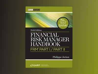 Financial Risk Manager Handbook: FRM Part I/Part II, 6th Edition av Philippe Jorion