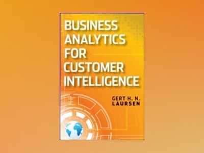 Business Analytics for Sales and Marketing Managers: How to Compete in the av Gert Laursen