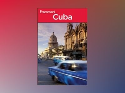 Frommer's Cuba, 5th Edition av Claire Boobbyer