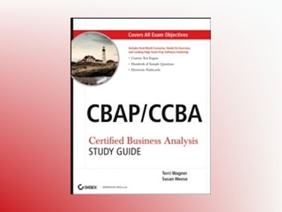 CBAP/CCBA: Certified Business Analysis Study Guide av Susan Weese