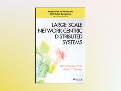 Large Scale Network-Centric Distributed Systems av H. Sarbazi-Azad