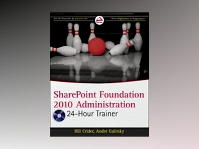 SharePoint Foundation 2010 Administration 24 Hour Trainer av Bill Crider